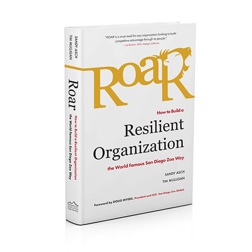 "Cover of the Book ""Roar: How to Build a Resilient Organization the World-Famous San Diego Zoo Way"""